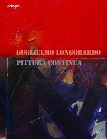 Guglielmo Longobardo. Pittura continua. Ediz. illustrata - copertina
