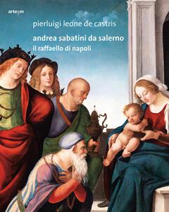 Andrea Sabatini da Salerno. Il Raffaello di Napoli - Pierluigi Leone De Castris - copertina