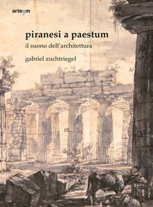 Piranesi a Paestum. Il suono dell'architettura - Gabriel Zuchtriegel - copertina