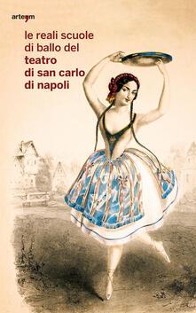 Le reali scuole di ballo del Teatro di San Carlo di Napoli - copertina