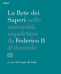 La rete dei saperi nelle università napoletane da Federico II al duemila. Vol. 2 - copertina
