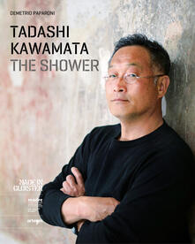 The shower. Tadashi Kawamata. Ediz. illustrata - Demetrio Paparoni - copertina