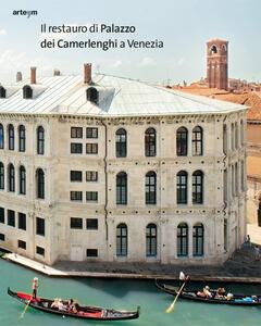 Il restauro di Palazzo dei Camerlenghi a Venezia - copertina