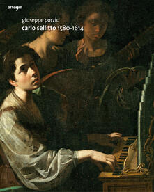 Carlo Sellitto 1580-1614 - Giuseppe Porzio - copertina