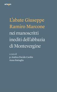 L' abate Giuseppe Ramiro Marcone nei manoscritti inediti dell'abbazia di Montevergine - copertina