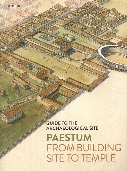 Paestum. From building site to temple. Guide to the archaeological site - Gabriel Zuchtriegel - copertina