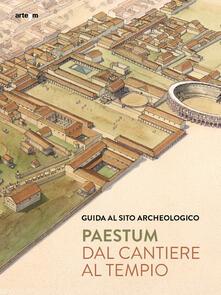 Paestum. Dal cantiere al tempio. Guida al sito archeologico. Ediz. tedesca - Gabriel Zuchtriegel - copertina