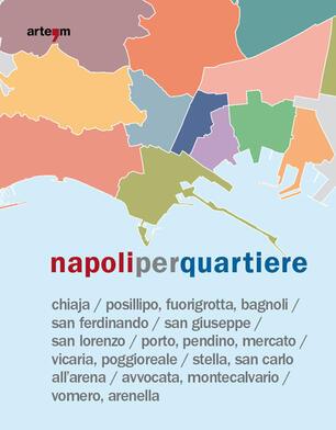 Cartina Vomero Napoli.Napoli Per Quartiere Libro Artem Storia E Civilta Ibs