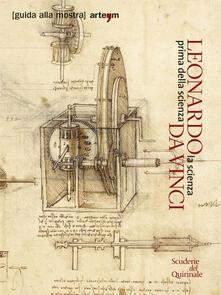 Leonardo da Vinci. La scienza prima della scienza - copertina