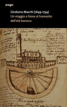 Girolamo Macchi (1649-1734). Un viaggio a Siena al tramonto dell'età barocca in un'eclisse presunta - copertina