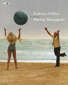 Federico Fellini. L'occhio di Patrizia Mannajuolo. Ediz. bilingue - copertina