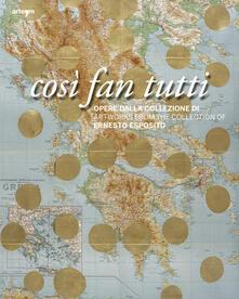 Così fan tutti. Opere dalla collezione di Ernesto Esposito. Ediz. italiana e inglese - copertina