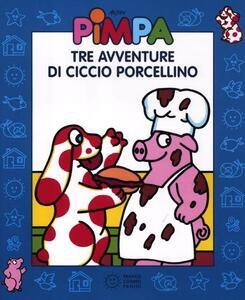 Pimpa. Tre avventure di Ciccio Porcellino. Ediz. illustrata. Con DVD - Altan - copertina
