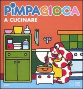 Libro Pimpagioca a cucinare Tullio F. Altan