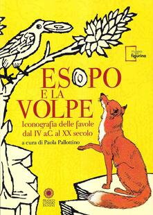 Osteriacasadimare.it Esopo e la volpe. Iconografia delle favole dal IV a.C. al XX secolo. Ediz. italiana e inglese Image