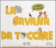 Steamcon.it La savana da toccare. Ediz. illustrata Image