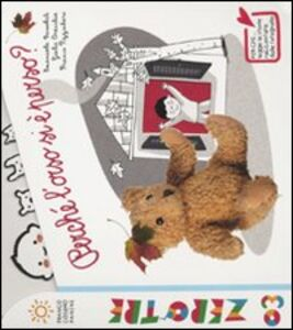 Libro Perché l'orso si è perso? Emanuela Bussolati , Giulia Orecchia , Franco Pizzocchero