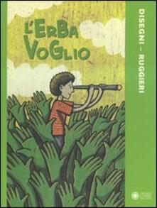 L' erba voglio - Stefano Disegni,Alberto Ruggieri - copertina