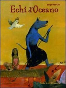 Libro Echi d'Oceano. Fiabe dall'Oceania Luigi Dal Cin