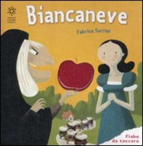 Libro Biancaneve Fabrice Turrier