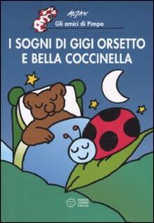 I sogni di Gigi Orsetto e Bella Coccinella. Ediz. illustrata - Altan - copertina