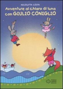 Avventure al chiaro di luna con Giulio Coniglio - Nicoletta Costa - copertina