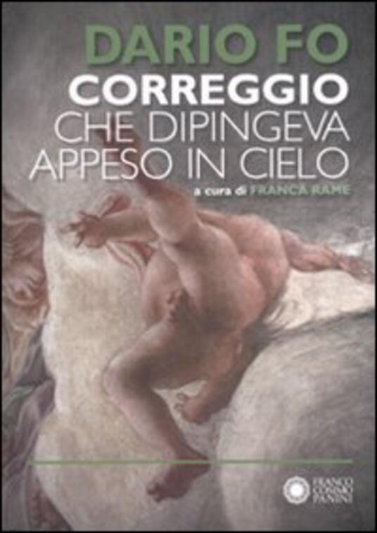 Correggio che dipingeva appeso al cielo - Dario Fo - copertina