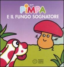 Pimpa e il fungo sognatore. Ediz. illustrata.pdf
