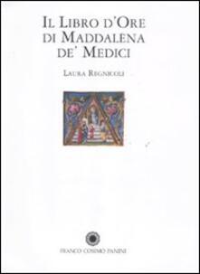 Il libro d'Ore di Maddalena de' Medici - Laura Regnicoli - copertina