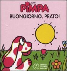 Daddyswing.es Pimpa. Buongiorno, prato! Ediz. illustrata Image