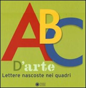 Libro ABC d'arte. Lettere nascoste nei quadri Anne Guéry , Olivier Dussutour