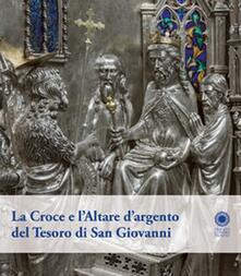 La croce e l'altare d'argento del tesoro di San Giovanni - copertina