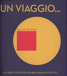 Un viaggio... Libro pop-up - Ron Van der Meer - copertina