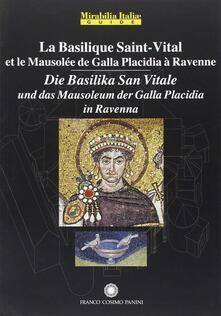 La Basilica di San Vitale a Ravenna e il Mausoleo di Galla Placidia. Ediz. francese e tedesca - copertina