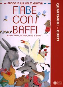 Fiabe con i baffi e con il becco, la coda, le ali, le piume... - Giusi Quarenghi,Anna Curti - copertina