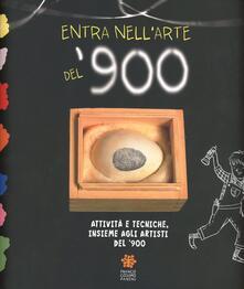 Entra nell'arte del '900. Attività e tecniche insieme agli artisti del '900 - Daniela Bastianoni,Marina Pugliese - copertina