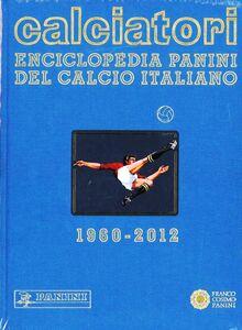 Foto Cover di Calciatori. Enciclopedia Panini del calcio italiano. Con Indice. Vol. 14: 2010-2012., Libro di  edito da Franco Cosimo Panini