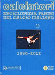 Calciatori. Enciclopedia Panini del calcio italiano. Con Indice. Vol. 14: 2010-2012. - copertina