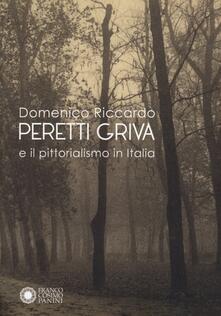 Domenico Riccardo Peretti Griva e il pittorialismo in Italia. Ediz. illustrata - copertina