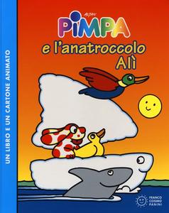 Libro Pimpa e l'anatroccolo Alì. Con DVD Tullio F. Altan