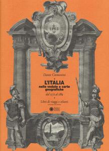 L' Italia nelle vedute e carte geografiche dal 1572 al 1894. Libri di viaggi e atlanti. Vol. 2