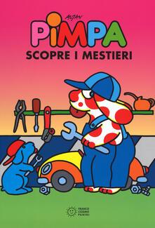 Pimpa scopre i mestieri. Ediz. illustrata - Altan - copertina