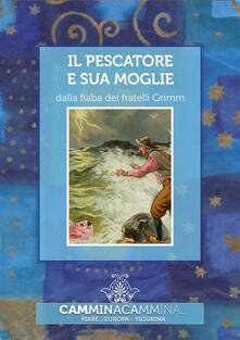 Il pescatore e sua moglie - Jacob Grimm,Wilhelm Grimm - ebook