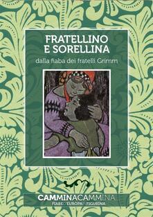 Fratellino e sorellina - Jacob Grimm,Wilhelm Grimm,Roberto Piumini - ebook