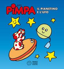 Pimpa. Il pianetino e l'Ufo. Ediz. illustrata - Altan - copertina