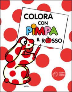 Colora con Pimpa. Il rosso. Ediz. illustrata
