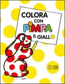 Osteriacasadimare.it Colora con Pimpa. Il giallo. Ediz. illustrata Image