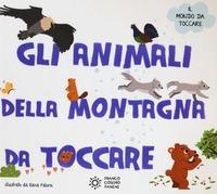 Gli Gli animali della montagna da toccare. Ediz. illustrata - Falorsi Ilaria - wuz.it
