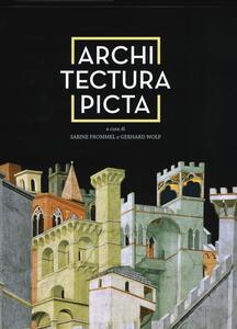 Architectura picta nell'arte italiana da Giotto a Veronese. Ediz. a colori