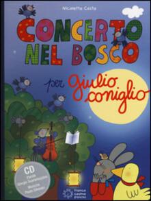 Camfeed.it Concerto nel bosco per Giulio Coniglio. Con CD Audio Image